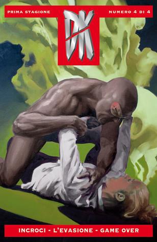 DK prima stagione n. 4: Incroci, L'evasione, Game over