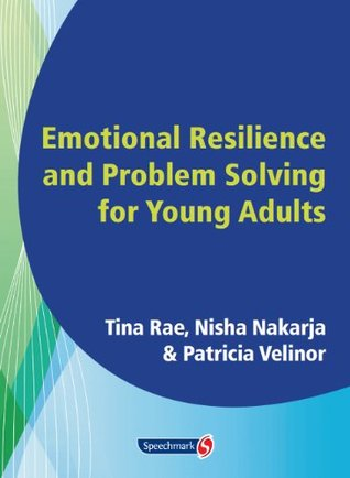 Emotional Resilience and Problem Solving for Young People: Promote the Mental Health and Wellbeing of Young People