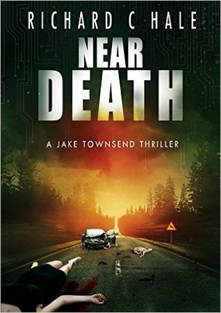 Near Death by Richard C. Hale