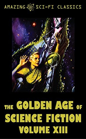 The Golden Age of Science Fiction - Volume XIII