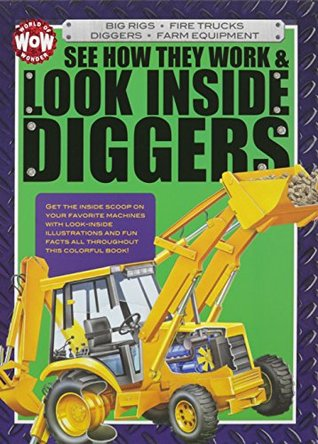See How They Work & Look Inside Diggers: Big Rigs, Fire ...