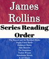 LIST SERIES: JAMES ROLLINS: SERIES READING ORDER: SIGMA FORCE BOOKS, THE BANNED AND THE BANISHED BOOKS, GODSLAYER BOOKS, JAKE RANSOM BOOKS, TUCKER WAYNE BOOKS, STANDALONE NOVELS BY JAMES ROLLINS