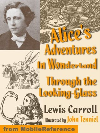 Alice's Adventures in Wonderland and Through the Looking Glass. ILLUSTRATED.