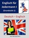 Englisch für Jedermann I: (Grundstufe 1)