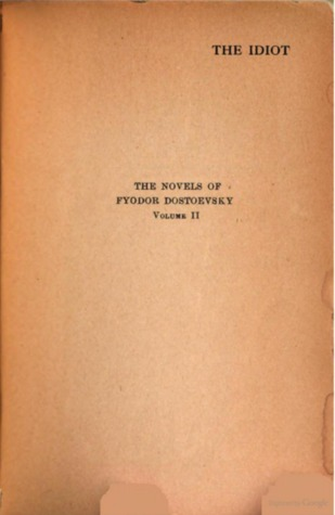 The Idiot (The Novels of Fyodor Dostoevsky, Volume II)
