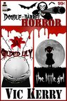 Double Barrel Horror: Gilded Lily/The Little Girl