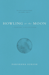 Howling at the Moon by Darshana Suresh