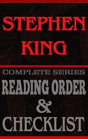 STEPHEN KING: Book Reading Order & Series Checklist: Greatest Authors Reading Order & Series Checklists (The Greatest Authors Reading Order & Series Checklists 3)