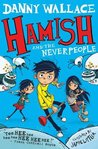 Hamish and the Neverpeople by Danny Wallace