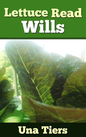 Lettuce Read Wills by Una Tiers