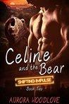 Celine and the Bear by Aurora Woodlove