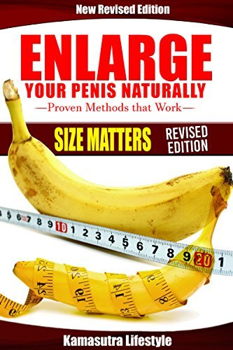 Enlarge Your Penis: How to Enlarge Your Penis, How to Exercise Your Penis, How to Grow Your Penis, Bigger Penis (Penis Stretcher, Penis Pump, Thicker Penis, Longer Penis, Bigger Penis Book 1)