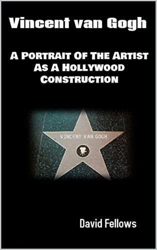 Vincent van Gogh: A Portrait Of The Artist As A Hollywood Construction
