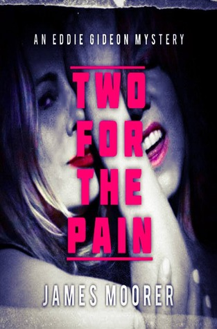 Two for the Pain (Eddie Gideon Mystery, #1)