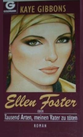 Ellen Foster oder tausend Arten, meinen Vater zu töten
