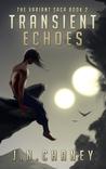 Transient Echoes (The Variant Saga, #2)