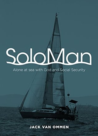 SoloMan: Alone at sea with God and Social Security