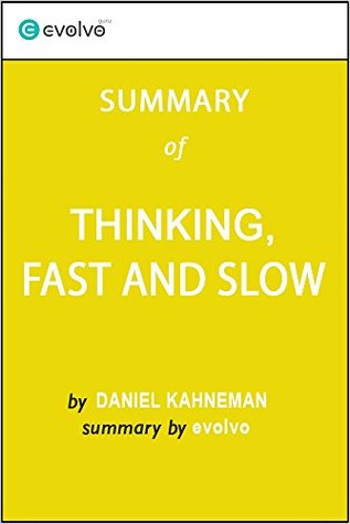 Thinking, Fast and Slow: Summary of the Key Ideas - Original Book by Daniel Kahneman