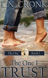 The One I Trust by L.N. Cronk