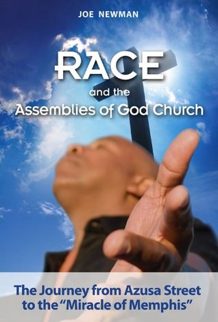 race-and-the-assemblies-of-god-church-the-journey-from-azusa-street-to-the-miracle-of-memphis