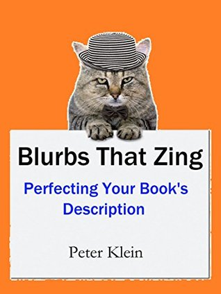 Blurbs That Zing: Perfecting Your Book's Description