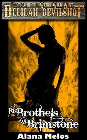 The Brothels of Brimstone by Alana Melos