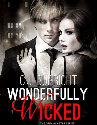 Wonderfully Wicked(The Dreamcaster Series 1)