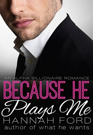 Because He Plays Me (Because He Owns Me, #7)