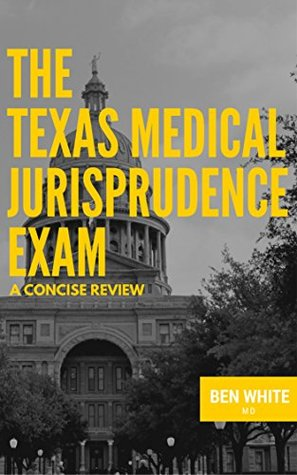 the-texas-medical-jurisprudence-exam-a-concise-review