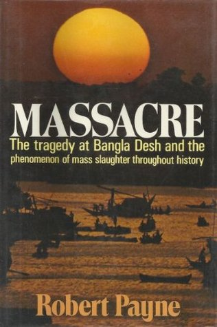 massacre-the-tragedy-at-bangla-desh-and-the-phenomenon-of-mass-slaughter-throughout-history