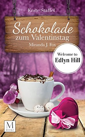 Schokolade zum Valentinstag: Limited Edition (Band 1-3) (Welcome To Edlyn Hill)