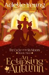An Eclipsing Autumn (The Cycle of the Six Moons, #2)