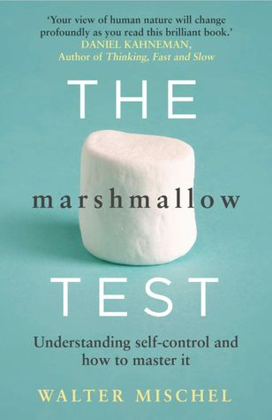 The Marshmellow Test by Walter Mischel