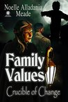 Family Values: Crucible of Change