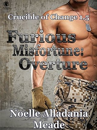 Furious Misfortune: Overture: Crucible of Change 1.5 (Crucible of Change Companion Book)