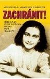 Zachránit! Příběh ženy, která ukrývala rodinu Anne Frankové