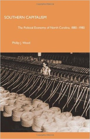 Southern Capitalism: The Political Economy of North Carolina, 1880-1980
