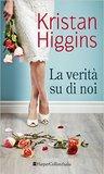 La verità su di noi by Kristan Higgins