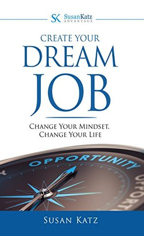 create-your-dream-job-change-your-mindset-change-your-life