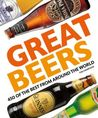 Great Beers: 450 of the Best from Around the World