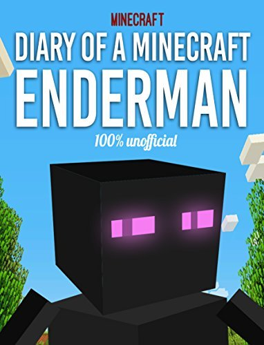 Minecraft: Diary Of A Minecraft Enderman (An Unofficial Minecraft Book)