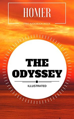 The Odyssey: By Homer : Illustrated - Original & Unabridged (Free Audiobook Inside)