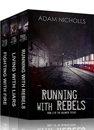 Running with Rebels / Living with Liars / Fighting with Fire (The Salingers #2-3.5)