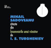 MIHAIL SADOVEANU citeşte din Însemnările unui vânător de IS TURGHENIEV