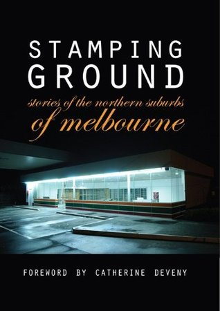 Stamping Ground: Stories of The Northern Suburbs of Melbourne