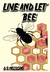 Live And Let Bee