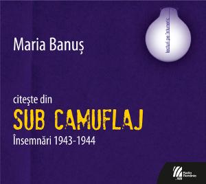 Maria BANUŞ citeşte din Sub camuflaj. Însemnări 1943-1944