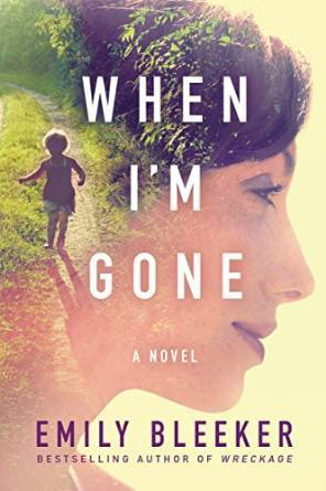 When Im Gone By Emily Bleeker