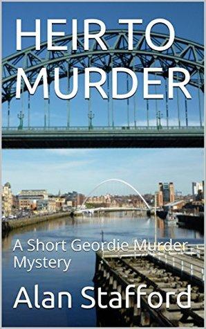 HEIR TO MURDER: A Short Geordie Murder Mystery