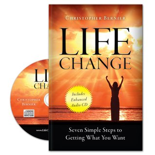 Life Change: Seven Simple Steps to Getting What You Want